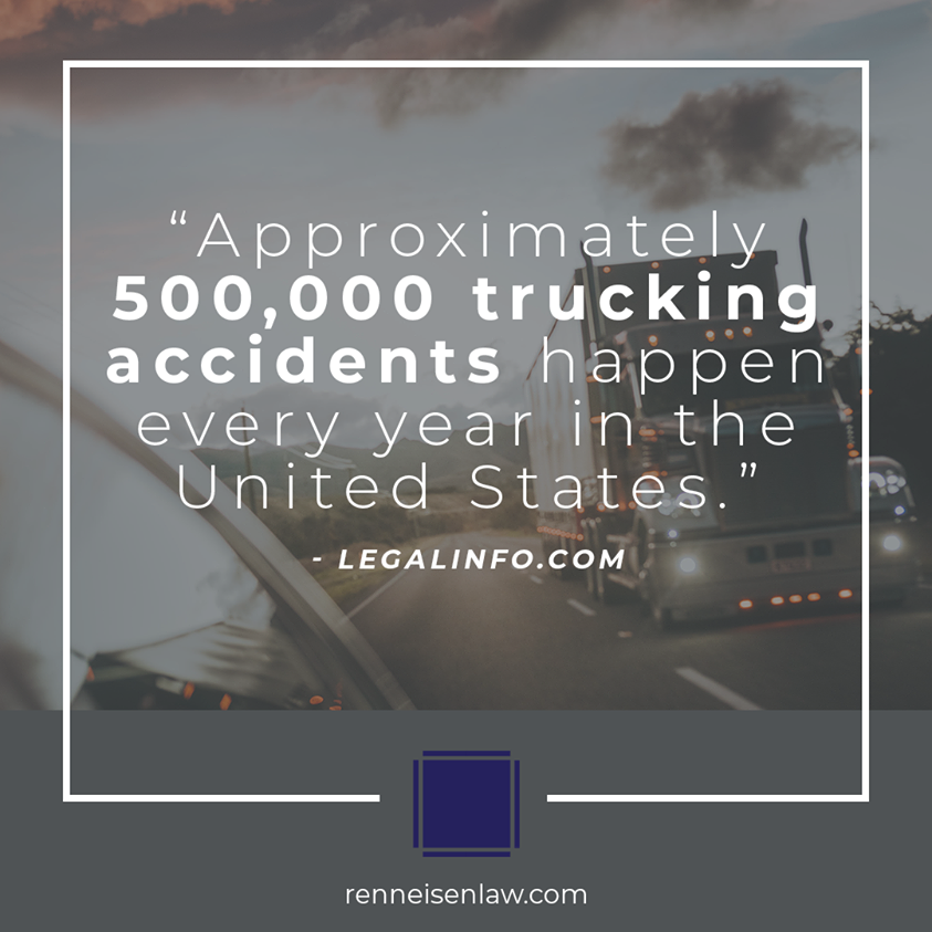 Approximately 500,000 trucking accidents happen every year in United States