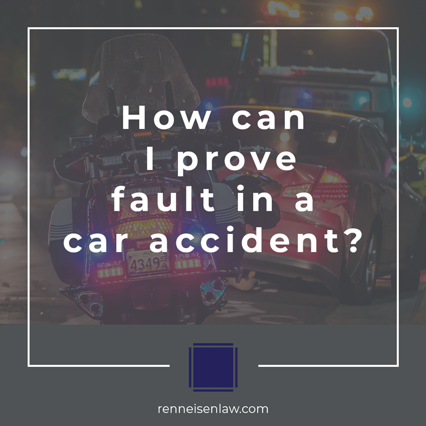 How can I prove fault in a car accident?