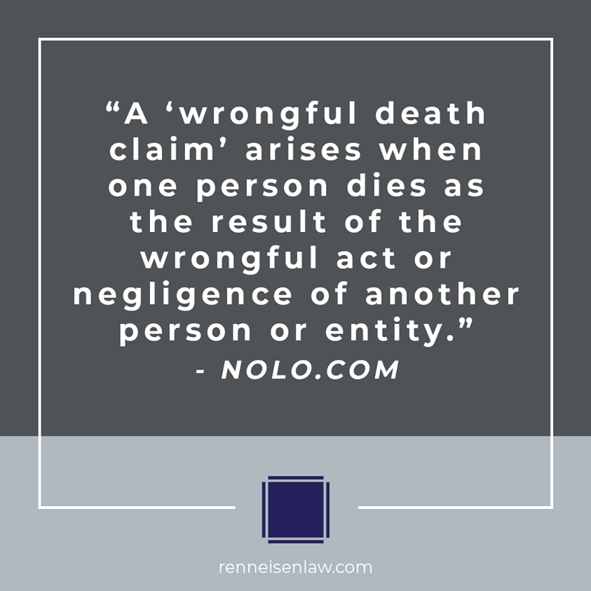 Read more about the article A 'wrongful death claim' arises when one person dies as the result of the wrongful act or negligence of another person or entity.