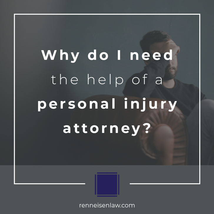 Read more about the article Why do I need the help of a personal injury attorney?